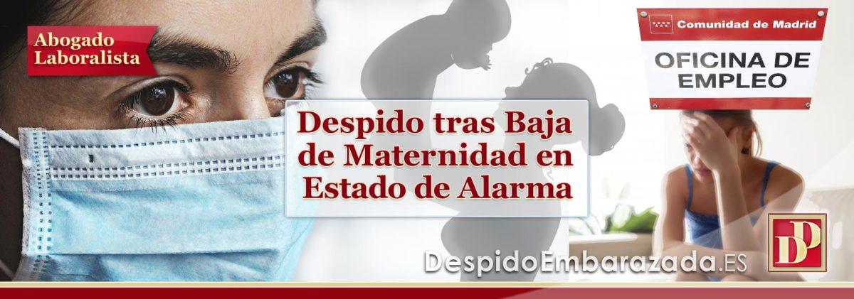 DESPIDO tras una Baja por Maternidad en Estado de Alarma